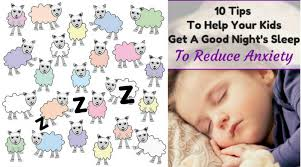 10 tips kids good night u0027s sleep reduce anxiety