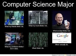 What I Think I Do Meme Generator - computer science major meme generator what i do funny make