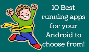best running apps for android 10 best running apps for your android to choose from