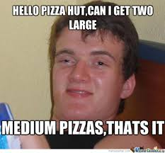 Funny Hello Meme - hello pizza hut by muha11 meme center