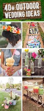 outside wedding ideas 40 breathtaking diy vintage ideas for an outdoor wedding