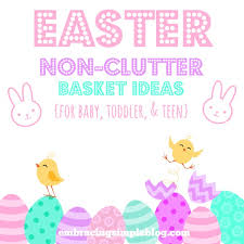 easter candy for toddlers non clutter gift guide easter basket ideas for all ages embracing