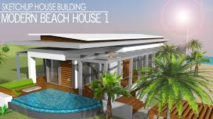 Modern House Drawing by Sketchup Speed Build Modern Beach House 1 Youtube