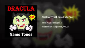 trick or treat smell my feet youtube