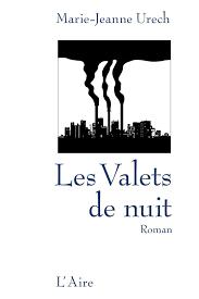 Marie-Jeanne Urech, Les Valets de nuit