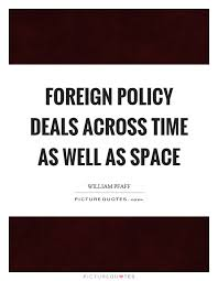 foreign policy deals across time as well as space picture quotes