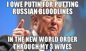 New Meme Order - i owe putin for putting russian bloodlines in the new world order