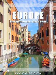 europe best destinations europe travel guide