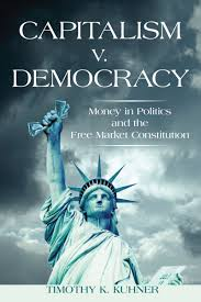 capitalism v democracy money in politics and the free market