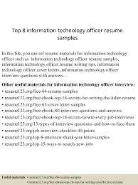 information technology resume examples top8informationtechnologyofficerresumesamples 150515025930 lva1 app6892 thumbnail 4 jpg cb 1431658811