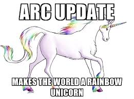 Unicorn Rainbow Meme - arc update makes the world a rainbow unicorn rainbow unicorn