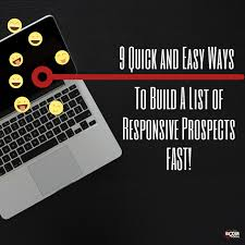 9 quick and easy ways to build a list of responsive prospects fast