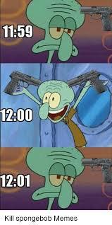 Spongebob Memes Pictures - 25 best memes about kill spongebob kill spongebob memes