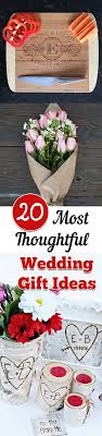 thoughtful wedding gifts 20 most thoughtful wedding gift ideas my list of lists