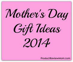 mother u0027s day gift ideas 2014
