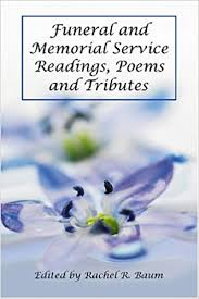 memorial tributes funeral and memorial service readings poems and tributes