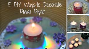 Easy Decorating Ideas For Home Christmas Diwali Diy 5 Easy Ways To Decorate Tea Lights Diyas
