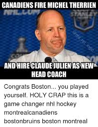 Montreal Canadians Memes - canadiens fire micheltherrien and hireclaudeiulientas newk head