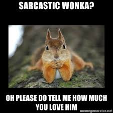 Meme Generator Wonka - 379 best sarcasim at its best images on pinterest ha ha funny