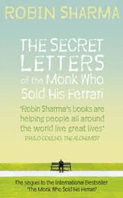 the monk who sold his ferrary the secret letters of the monk who sold his robin sharma