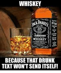 Drunk Text Meme - whiskey old not ftpand jennessee whiskey nace daniel distillery