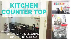 Kitchen Cleaning Tips Save Time With My Kitchen Counter Top Organizing U0026 Cleaning Tips