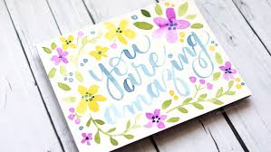 water color cards lettered card with colorful watercolor flowers