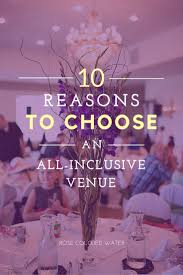 All Inclusive Wedding Venues 10 Reasons To Get Married At An All Inclusive Wedding Venue