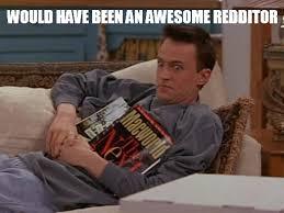 Chandler Meme - chandler bing imgur