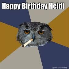 Heidi Meme - meme creator happy birthday heidi meme generator at memecreator org