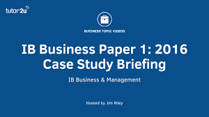 ib business u0026 management 2016 paper 1 case study briefing youtube