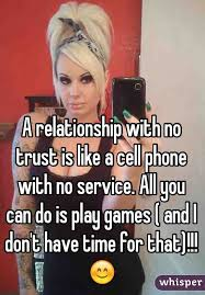 No Trust Meme - relationship with no trust is like a cell phone with no service all