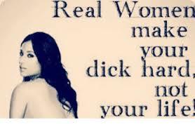 Real Women Meme - real women make your dick hard not your life meme on me me