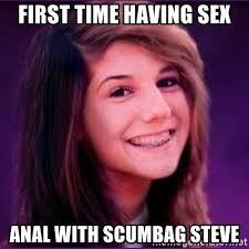 Meme Scumbag Steve - first time having sex anal with scumbag steve bad luck brianne1