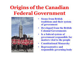 structure of the canadian federal government origins of the