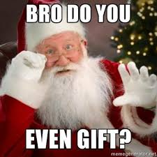 Gift Meme - do you even gift do you even lift know your meme