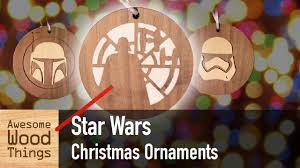 star wars christmas ornaments youtube
