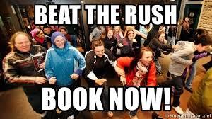 Rush Meme - beat the rush book now black friday rush meme generator
