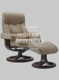 the best high end recliners high end recliners can make perfect