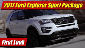 Ford Explorer Ecoboost - first look 2017 ford explorer xlt sport appearance package
