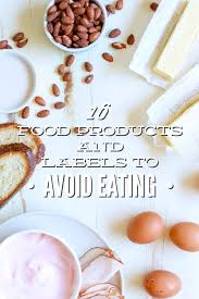 16 food products and labels to avoid eating live simply
