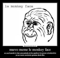 Monkey Face Meme - nuevo meme le monkey face desmotivaciones