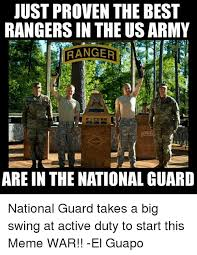 National Guard Memes - just proven the best rangersin the us army rang are in the national