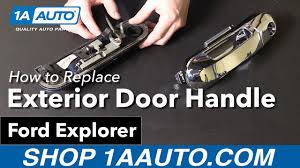 Replace Exterior Door Handle How To Replace Install Exterior Door Handle 2002 10 Ford Explorer