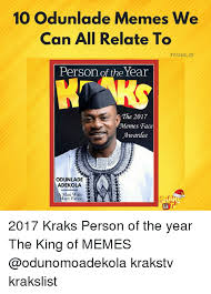 All Meme Faces List - 10 odunlade memes we can all relate to krakslist person of the year