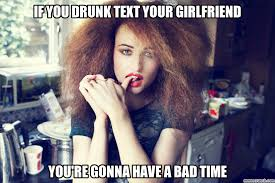you drunk text your girlfriend