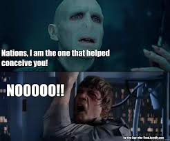 I Am Your Father Meme - nations i am the one that helped conceive you nooooo hp the