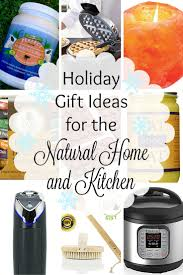 holiday gift ideas for the natural home and kitchen recipes to