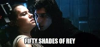 Meme Star Wars - fifty shades of rey star wars know your meme