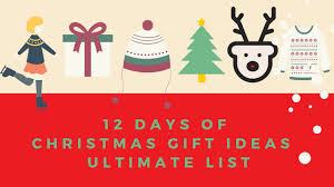 12 days of christmas gift ideas ultimate list holiday season 2017